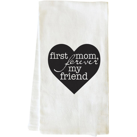 """First Mom Forever My Friend"" Tea Towel by OneBellaCasa"