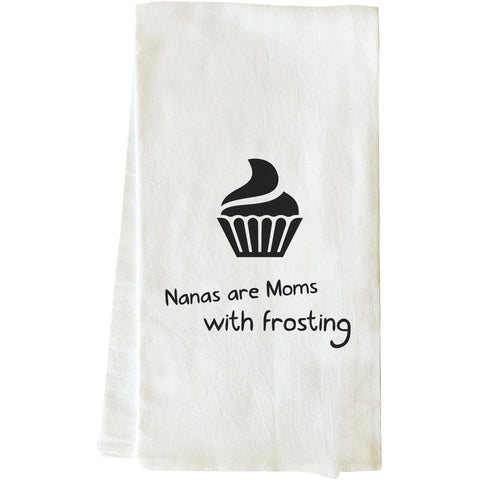 """Nanas Are Moms With Frosting"" Tea Towel by OneBellaCasa"