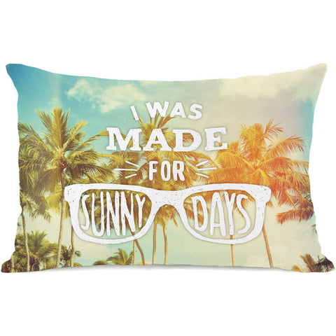 """I Was Made For Sunny Days"" Outdoor Throw Pillow by OneBellaCasa, 14""x20"""