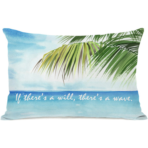 """If There's A Will There's A Way"" Indoor Throw Pillow by OneBellaCasa, 14""x20"""