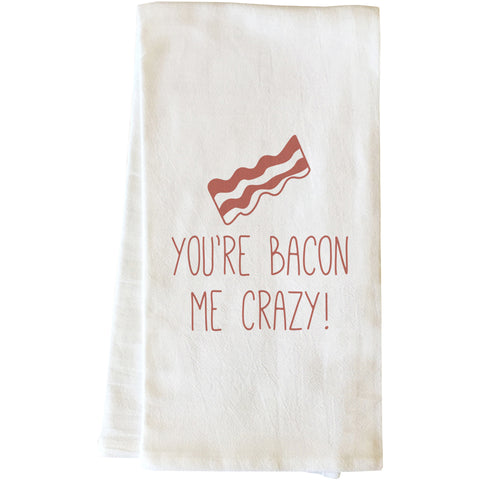 """You're Bacon Me Crazy!"" Tea Towel by OneBellaCasa"