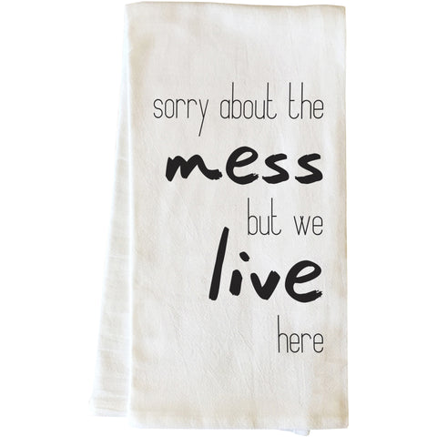 """Sorry About The Mess"" Tea Towel by OneBellaCasa"