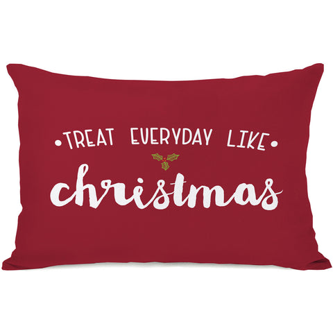 """Treat Everday Like Christmas"" Indoor Throw Pillow by OneBellaCasa, 14""x20"""