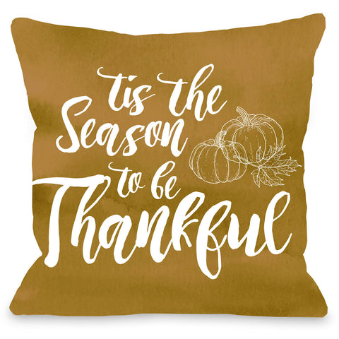 """Tis The Season To Be Thankful"" Indoor Throw Pillow by OneBellaCasa, 16""x16"""