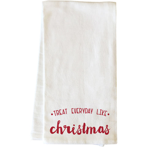 """Treat Everyday Like Christmas"" Tea Towel by OneBellaCasa"