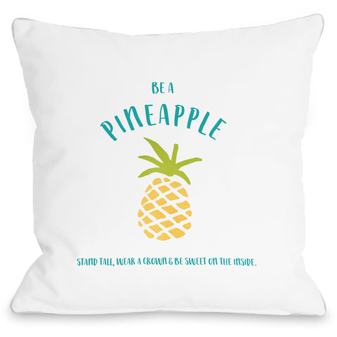 """Be A Pineapple"" Indoor Throw Pillow by Cheryl Overton, 16""x16"""
