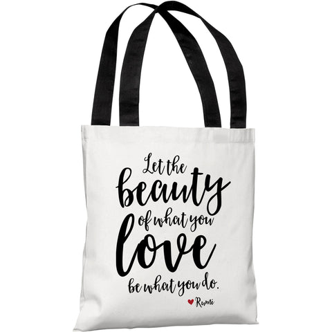 """The Beauty Of What You Love"" 18""x18"" Tote Bag by Cheryl Overton"