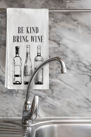"""Be Kind Bring Wine"" Tea Towel by OneBellaCasa"