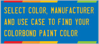 Select Color, Manufacturer and Use Case to Find Your ColorBond Paint Color