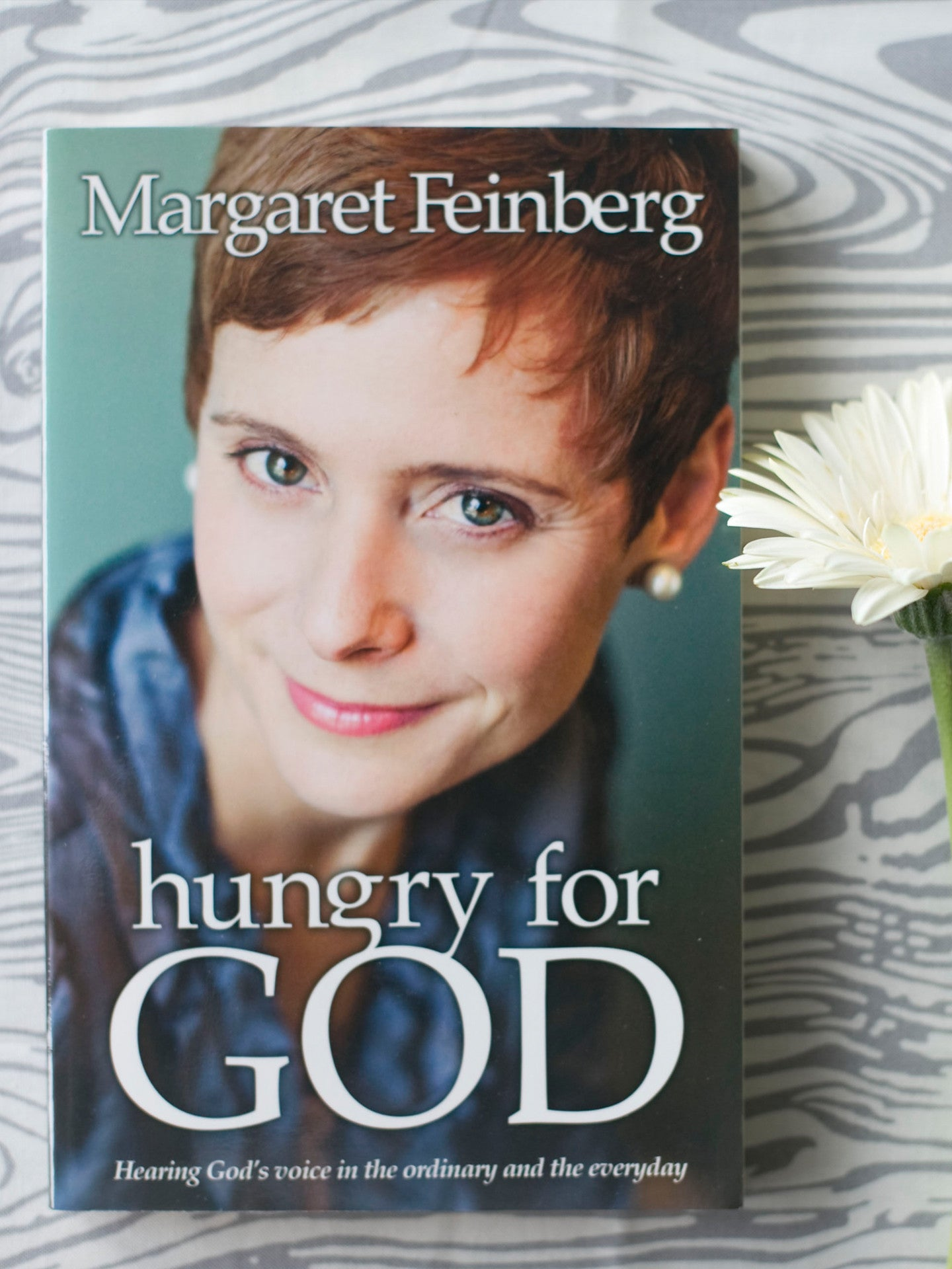 Hungry For God: Hearing God's Voice in the Ordinary and the Everyday
