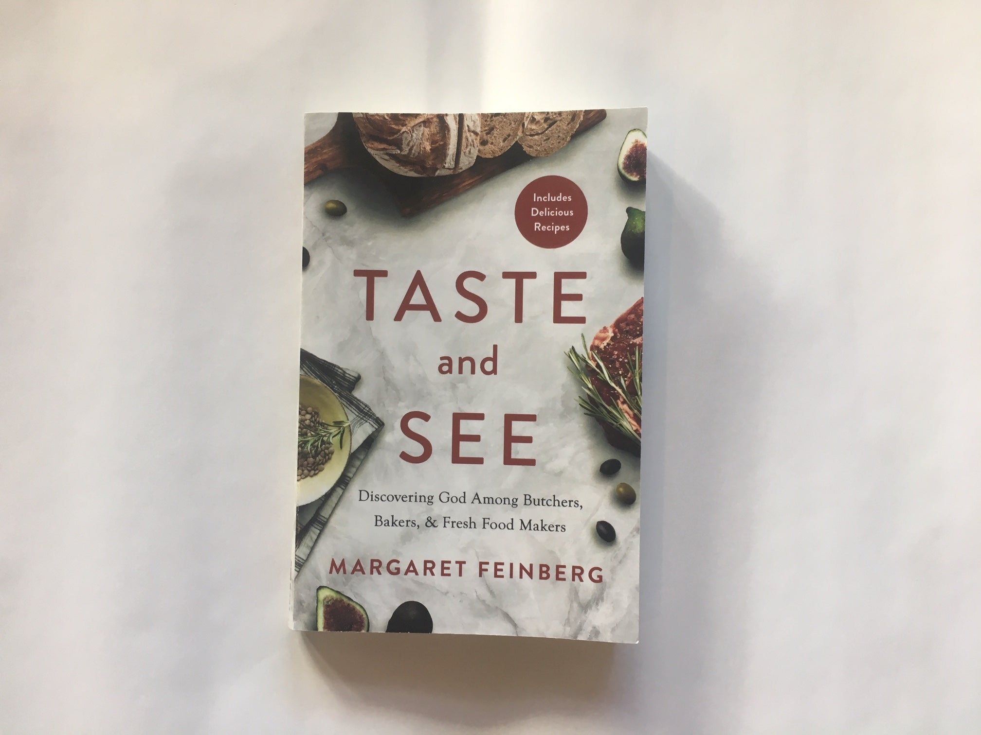 Taste and See: Discovering God Among Butchers, Bakers, and Fresh Food Makers Book