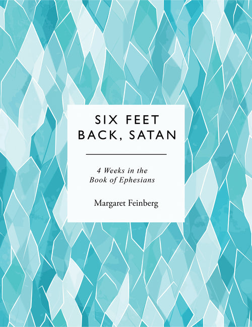 Six Feet Back, Satan: Four Weeks in the Book of Ephesians