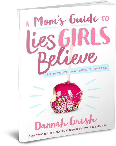 A Mom's Guide to Lies Girls Believe