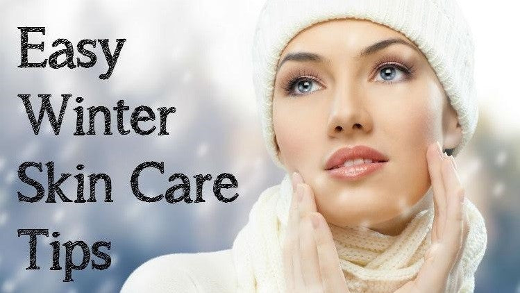 Easy Winter Skin Care Tips