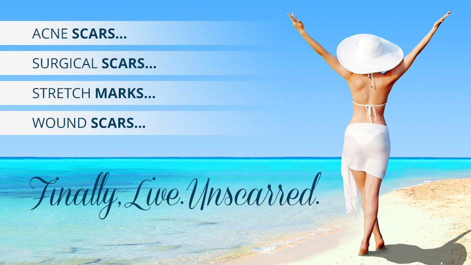 Acne Scars… Surgical Scars… Stretch Marks… Wound Scars. Finally, Live. Unscarred.