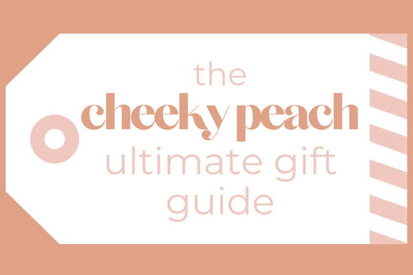 Cheeky Peach's Ultimate Holiday Gift Guide
