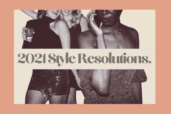 Style Resolutions for 2021