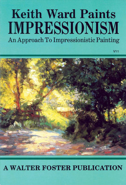 Walter Foster – Artist Library 11 – Impressionism