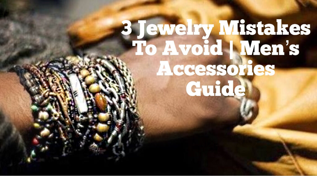 The Gentleman's Lounge - 3 Jewelry Mistakes Men Should avoid when choosing a piece