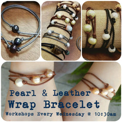 Pearl & Leather Wrap Bracelet Workshop: Wednesdays, 10:30 am