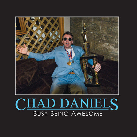 Chad Daniels - Busy Being Awesome (download)
