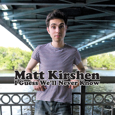 Matt Kirshen - I Guess We'll Never Know (CD)