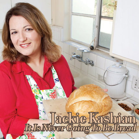 Jackie Kashian - It Is Never Going To Be Bread (download)