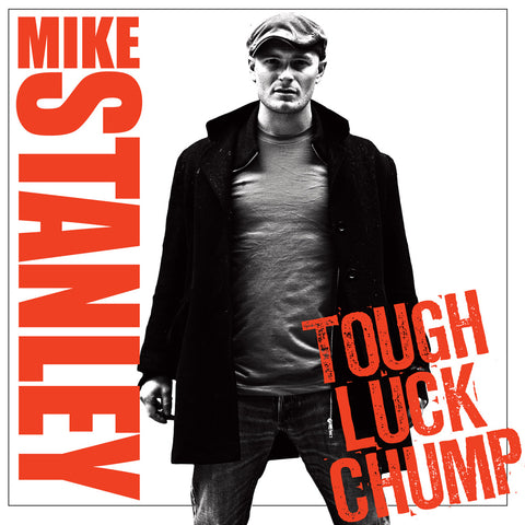 Mike Stanley - Tough Luck Chump (download)