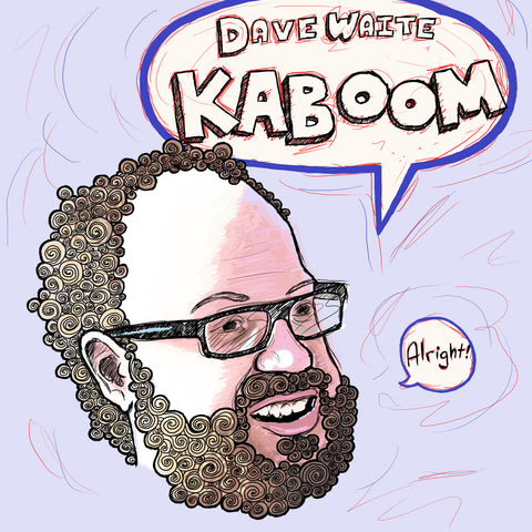 Dave Waite - Kaboom (download)