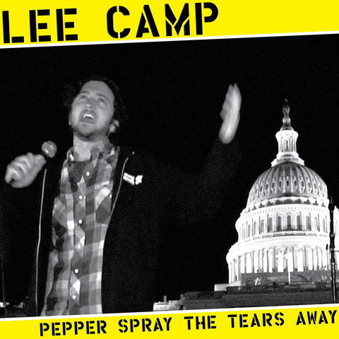 Lee Camp - Pepper Spray the Tears Away (CD)