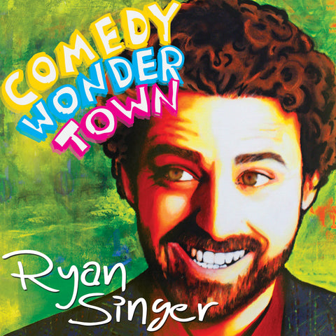 Ryan Singer - Comedy Wonder Town (download)