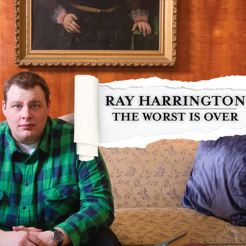 Ray Harrington - The Worst Is Over (download)