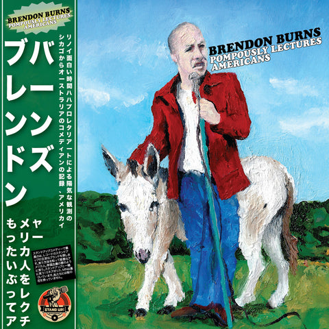 Brendon Burns - Pompously Lectures Americans (CD)
