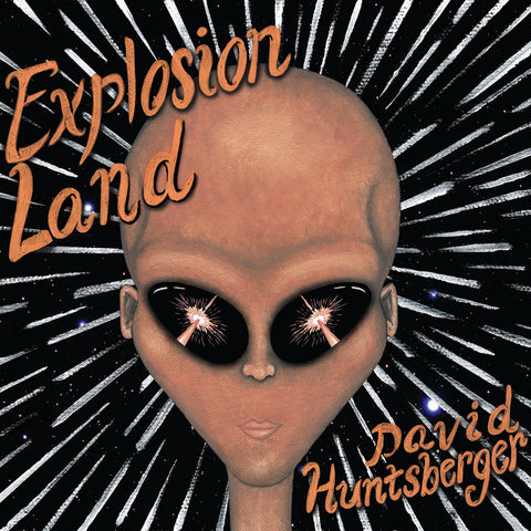 David Huntsberger - Explosion Land (download)