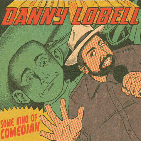 Danny Lobell - Some Kind of Comedian (download)