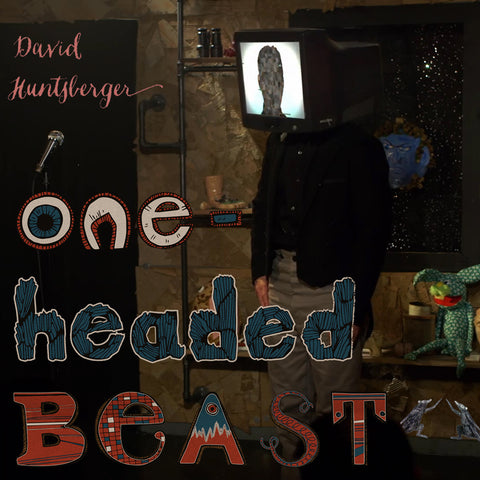 David Huntsberger - One-Headed Beast (download)