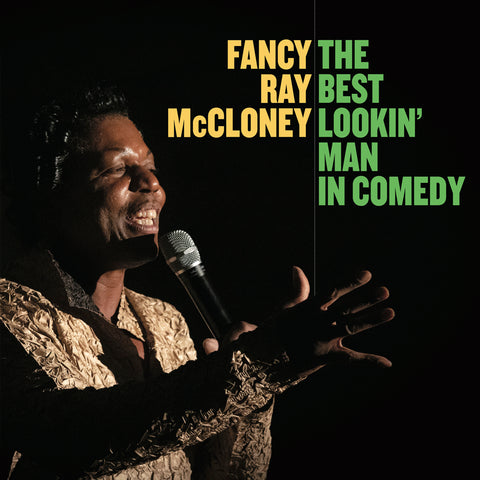 Fancy Ray McCloney - The Best Lookin' Man In Comedy (download)