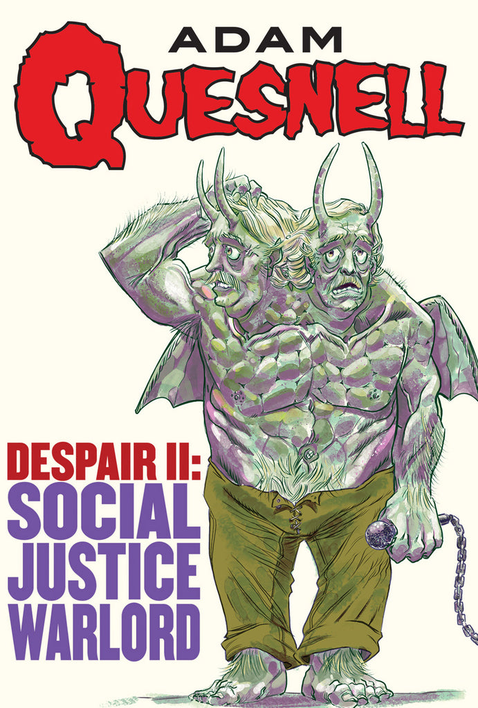 Adam Quesnell: Despair II: Social Justice Warlord (video)
