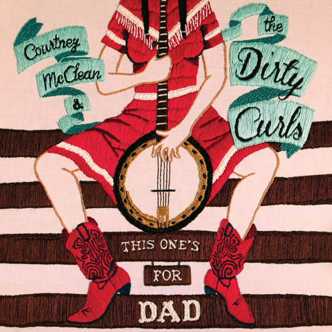 Courtney McClean & the Dirty Curls - This One's for Dad (CD)