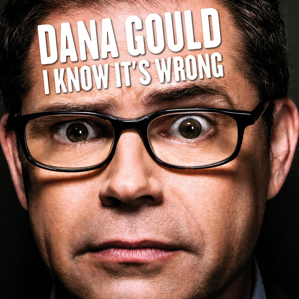 Dana Gould - I Know It's Wrong (color-in-color vinyl)