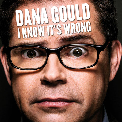 Dana Gould - I Know It's Wrong (black vinyl)