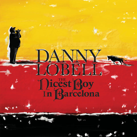 Danny Lobell - The Nicest Boy in Barcelona (download)