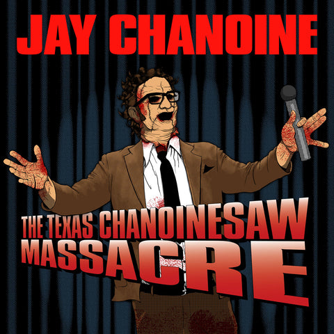 Jay Chanoine - The Texas Chanoinsesaw Massacre (download)
