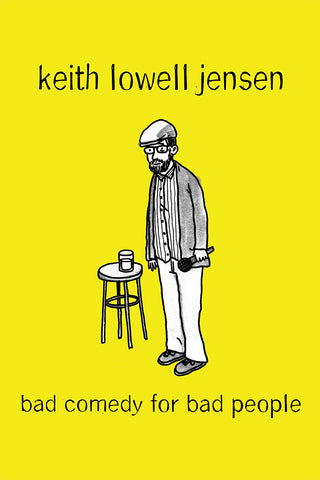 Keith Lowell Jensen - Bad Comedy for Bad People (video)
