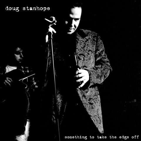 Doug Stanhope - Something to Take the Edge Off (CD)