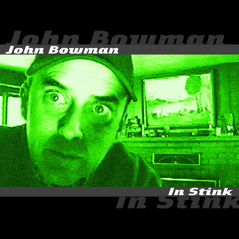 John Bowman - In Stink (download)