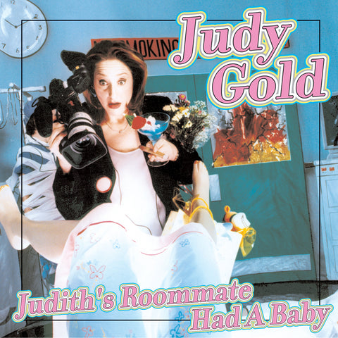 Judy Gold - Judith's Roommate Had A Baby (CD)