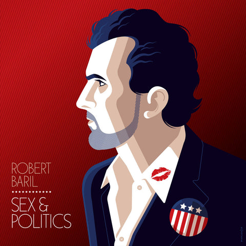 Robert Baril - Sex & Politics (CD & DVD)