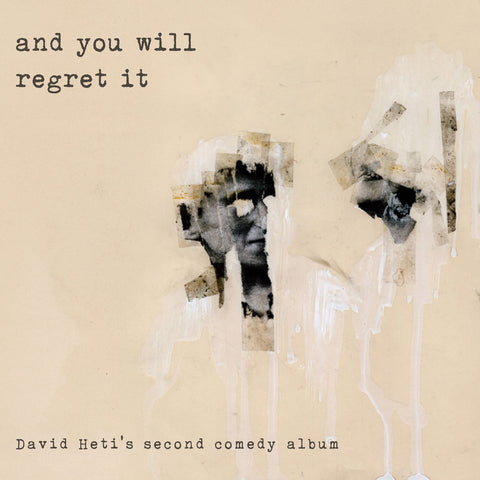 David Heti - and you will regret it (download)