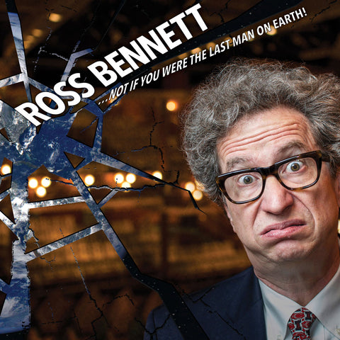 Ross Bennett - …Not If You Were the Last Man on Earth! (CD)